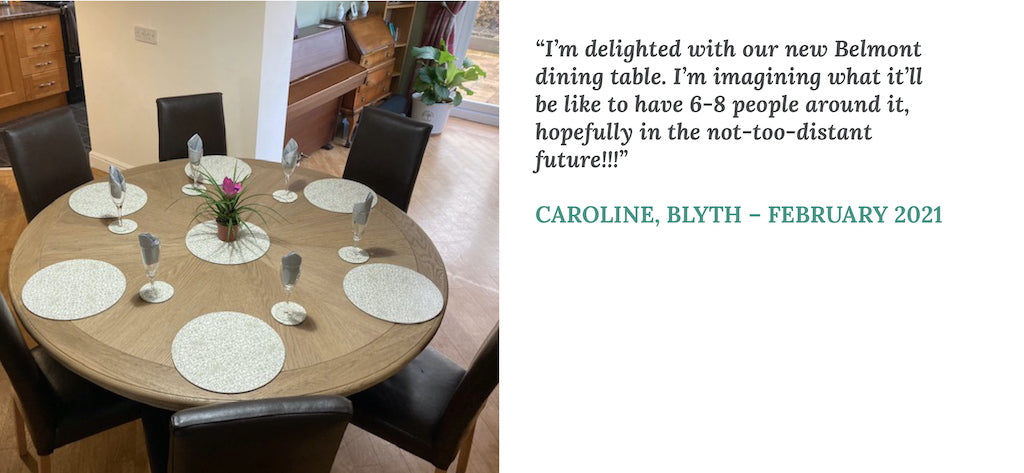 """Customer testimonial from Caroline in Blyth: """"I'm delighted with our new Belmont dining table..."""""""