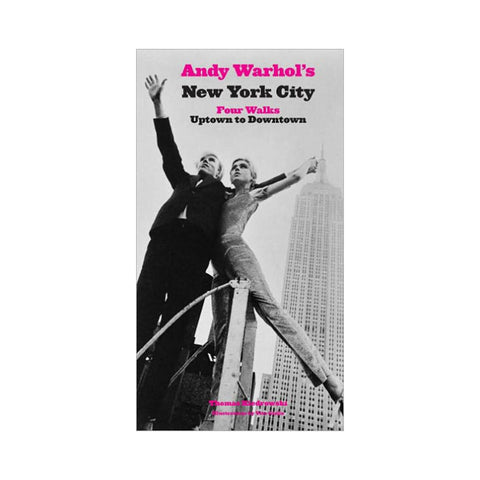 Andy Warhol's New York City: Four Walks, Uptown to Downtown