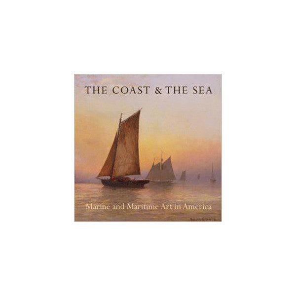 The Coast and The Sea: Marine and Maritime Art in America