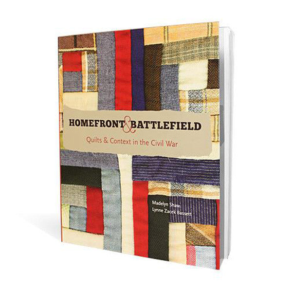 Homefront and Battlefield: Quilts & Context in the Civil War