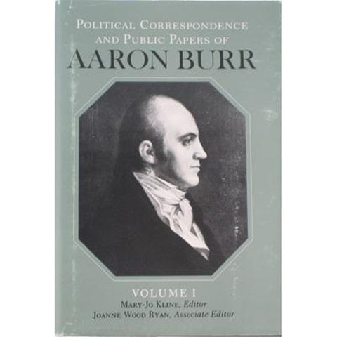 Political Correspondence and Public Papers of  Aaron Burr (Vol 1)