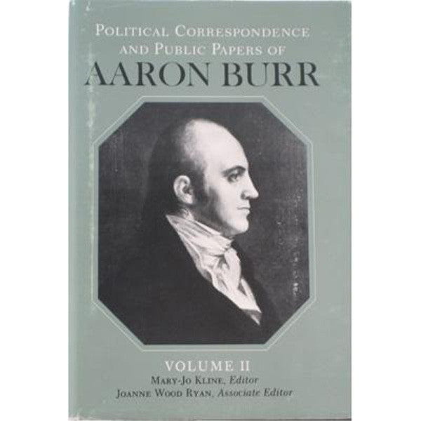 Political Correspondence and Public Papers of  Aaron Burr (Vol 2)