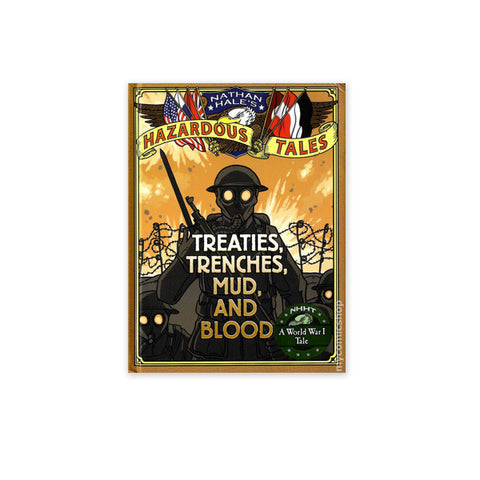Treaties, Trenches, Mud, and Blood (Nathan Hale's Hazardous Tales): A World War I Tale
