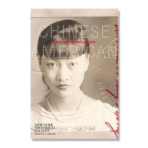 Chinese American: Exclusion/Inclusion - New-York Historical Society Museum Store