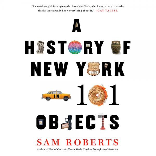 Brief History of New York: Selections from A History of New York in 101 Objects