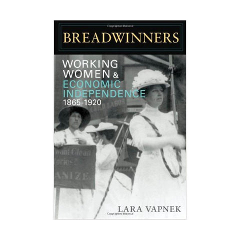Breadwinners: Working Women and Economic Independence, 1865-1920