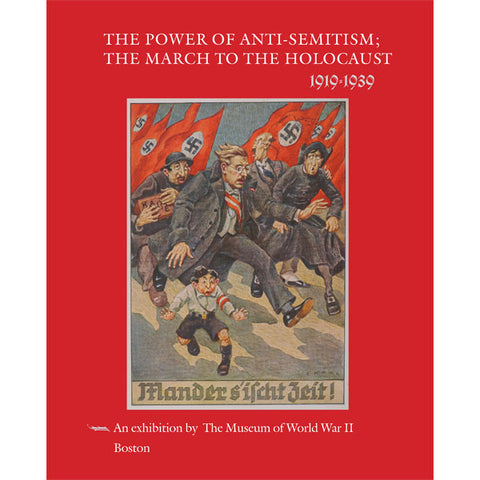 The Power of Anti-Semitism; the March to the Holocaust 1919-1939