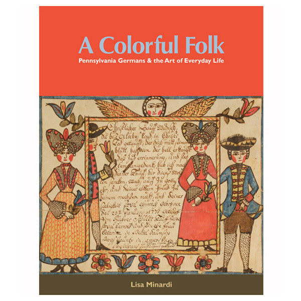 A Colorful Folk: Pennsylvania Germans and the Art of Everyday Life - New-York Historical Society Museum Store