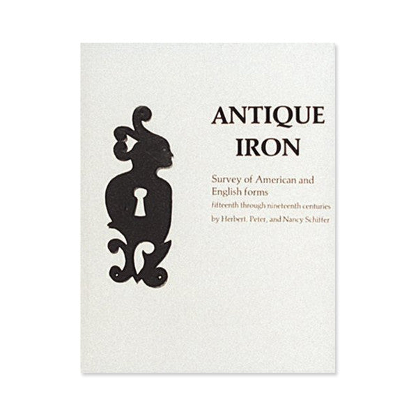 Antique Iron, English and American: 15th Century Through 1850 - New-York Historical Society Museum Store