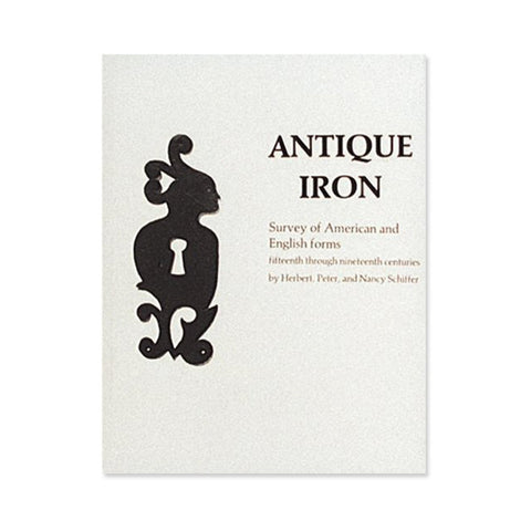 Antique Iron, English and American: 15th Century Through 1850