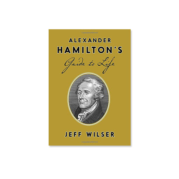 Alexander Hamilton's Guide to Life - New-York Historical Society Museum Store