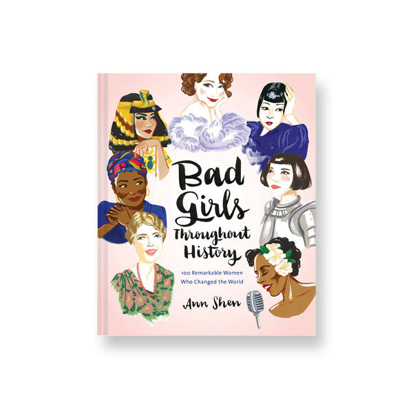 Bad Girls Throughout History: 100 Remarkable Women Who Changed the World - New-York Historical Society Museum Store