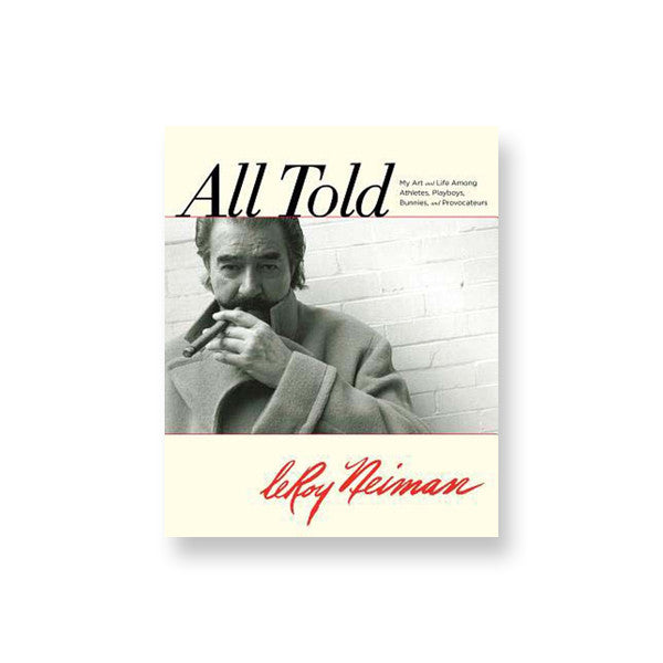 All Told: My Art and Life Among Athletes, Playboys, Bunnies, and Provocateurs - New-York Historical Society Museum Store