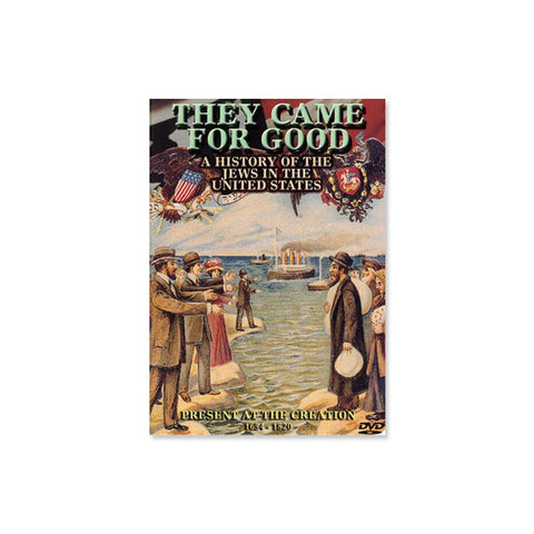 They Came for Good: A History of the Jews in the United States: Present at the Creation 1654-1820