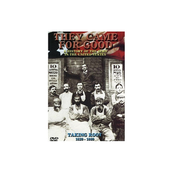 They Came for Good - A History of the Jews in the United States - Taking Root, 1820-1880