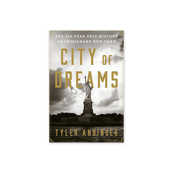 City of Dreams: The 400-Year Epic History of Immigrant New York PB - New-York Historical Society Museum Store