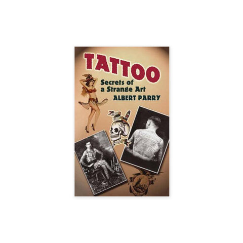 Tattoo: Secrets of a Strange Art