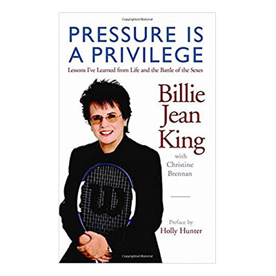 Billie Jean King: Pressure is a Privilege