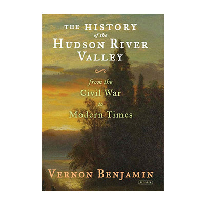 The History of The Hudson River Valley: From the Civil War to Modern Times