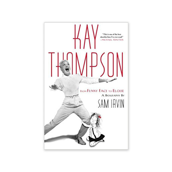 Kay Thompson: From Funny Face to Eloise