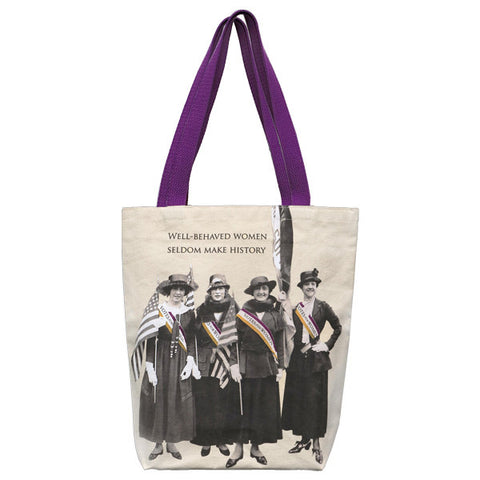 Well Behaved Women Seldom Make History Tote