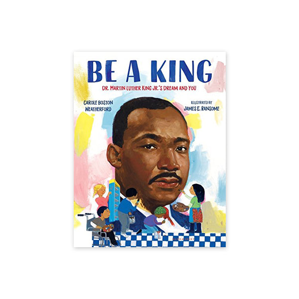 Be a King: Dr. Martin Luther King Jr.'s Dream and You - New-York Historical Society Museum Store