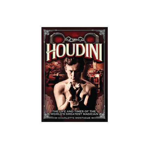 Houdini: The Life and Times of the World's Greatest Magician