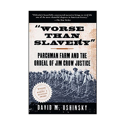 Worse than Slavery: Parchman Farm and the Order of Jim Crow Justice