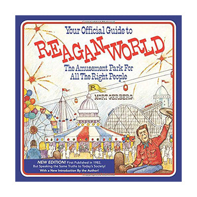 Your Official Guide to ReaganWorld: The Amusement Park For All The Right People