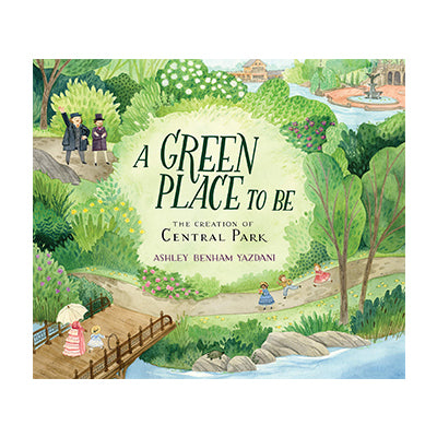 A Green Place to Be: The Creation of Central Park