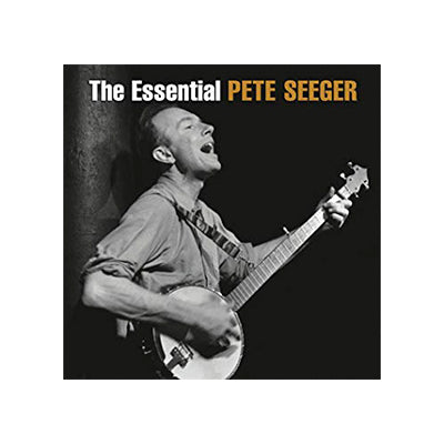 The Essential: Pete Seeger