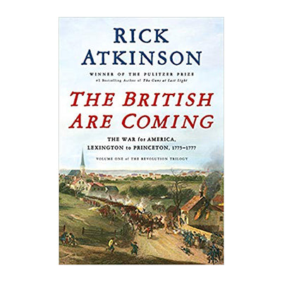 The British Are Coming: The War for America, Lexington to Princeton, 1775-1777 Hardcover