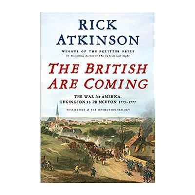 The British Are Coming: The War for America, Lexington to Princeton, 1775-1777 PAPERBACK