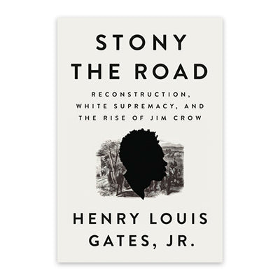 Stony the Road: Reconstruction, White Supremecy, and the rise of Jim Crow