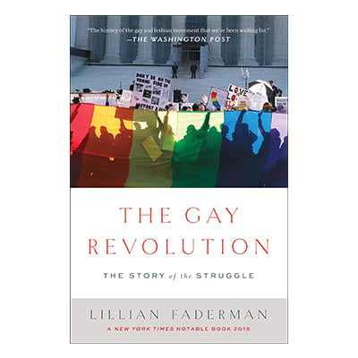 The Gay Revolution: The Story of the Struggle