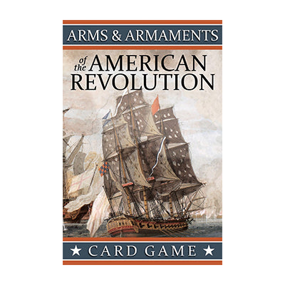 Arms and Armaments of the American Revolution Card Game