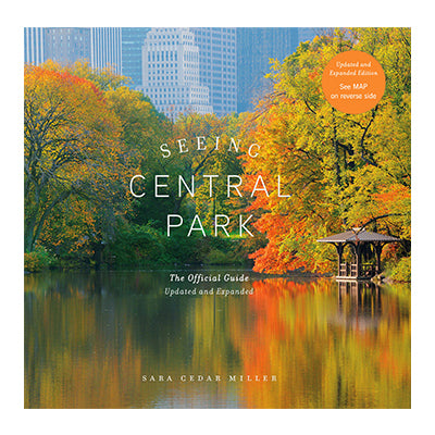 Seeing Central Park - Updated and Expanded Edition