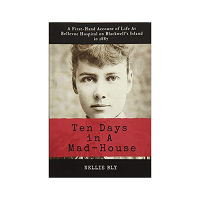 Ten days in a Madhouse Nellie Bly