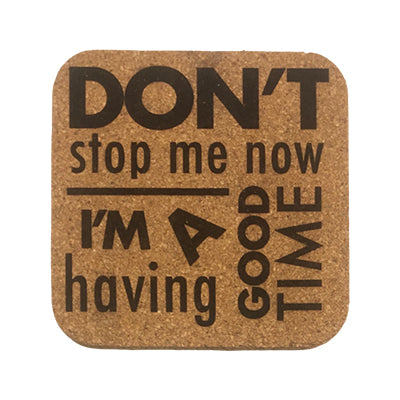 Don't Stop Me Now Quote Coaster