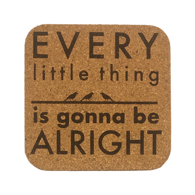 Every Little Thing Quote Coaster