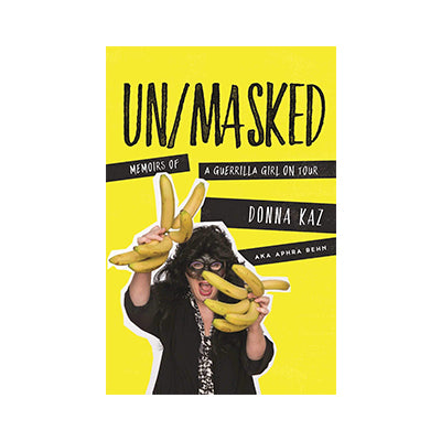 Unmasked: Memoirs of a Guerrilla Girl on Tour