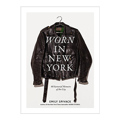 Worn in New York: 68 Sartorial Memoirs of the City