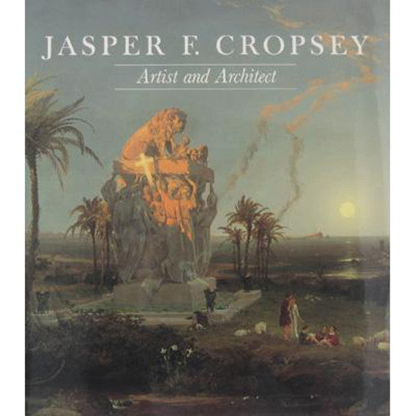 Jasper F. Cropsey Artist and Architect