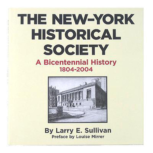 The New-York Historical Society: A Bicentennial History 1804-2004