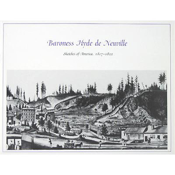 Baroness De Neuville: Sketches of America, 1807-1822 - New-York Historical Society Museum Store