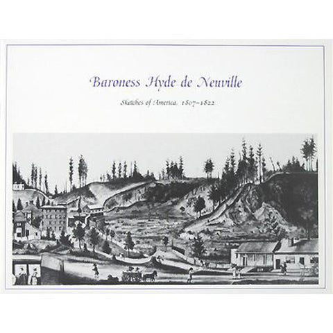 Baroness De Neuville: Sketches of America, 1807-1822
