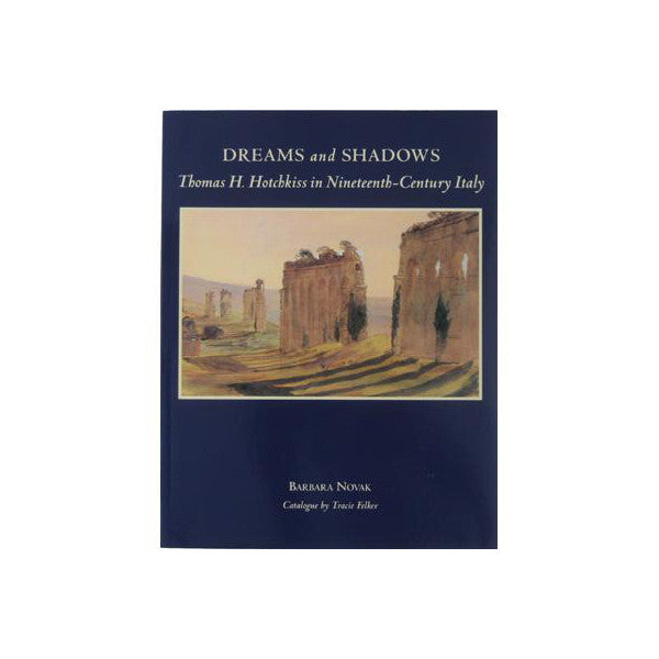 Dreams and Shadows: Thomas H. Hotchkiss in Nineteenth-Century Italy