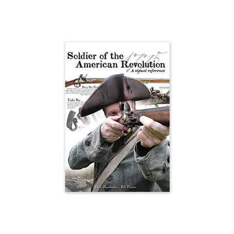 Soldier of the American Revolution: A Visual Reference