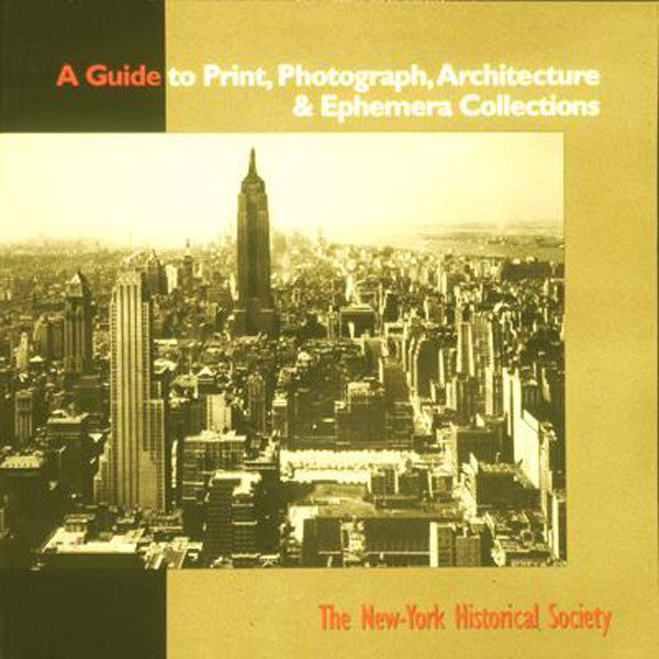 Guide to Prints, Photograph, Architecture & Ephemera Collections