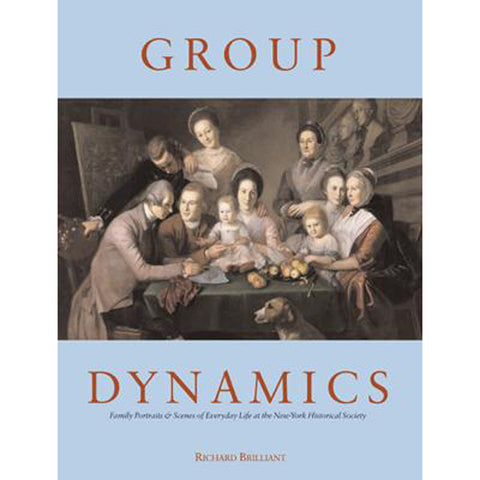 Group Dynamics: Family Portraits and Scenes of Everyday Life at the New-York Historical Society